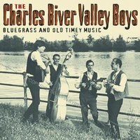 Bluegrass And Old Timey Music — The Charles River Valley Boys