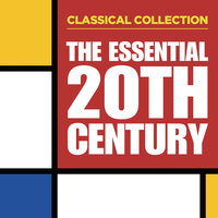 Classical Collection: The Essential 20th Century — сборник