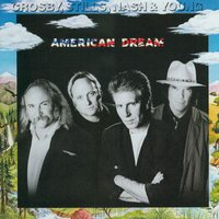 American Dream — Young, Crosby, Stills, Nash & Young, Crosby, Still, Nash & Young, Crosby, Still, Nash