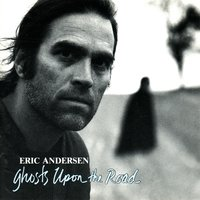 Ghosts Upon the Road — Eric Andersen