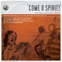 Come O Spirit! Anthology Of Hymns And Spiritual Songs Volume 1 — Bifrost Arts