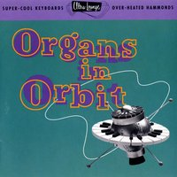 Ultra-Lounge / Organs In Orbit  Volume Eleven — сборник
