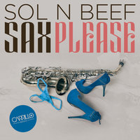 Sax Please — Sol, Beef