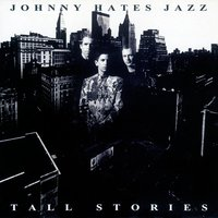 Tall Stories — Johnny Hates Jazz