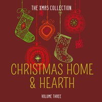 The Xmas Collection: Christmas Home & Hearth, Vol. 3 — сборник