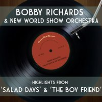Highlights From 'Salad Days' & 'The Boy Friend' — Bobby Richards & The New World Show Orchestra