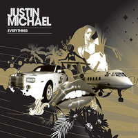 Everything — Justin Michael