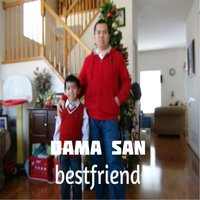 Best Friend — Dama San