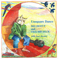 Unsquare Dance — Chris Brubeck, Joel Brown, Bill Crofut