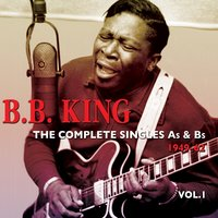 The Complete Singles As & Bs 1949-62, Vol. 1 — B.B. King