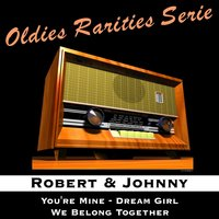 You're Mine — Robert and Johnny