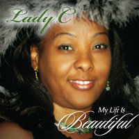 My Life Is Beautiful — Lady C
