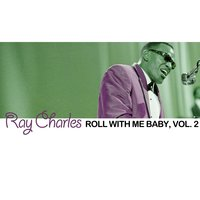 Roll with Me Baby, Vol. 2 — Ray Charles