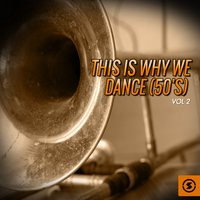 This Is Why We Dance (50's), Vol. 2 — сборник