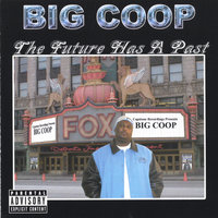 The Future Has A Past — Big Coop