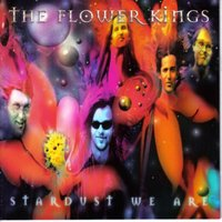 Stardust We Are — The Flower Kings