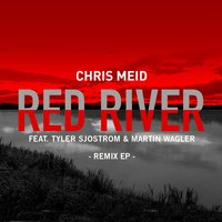 Red River — Chris Meid, Tyler Sjöström, Martin Wagler