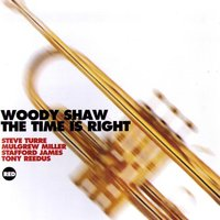 Time Is Right — Woody Shaw, Steve Turre, Mulgrew Miller, Tony Reedus
