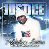 Playboy Lovin — Justice, The General Justice