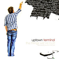 The Things We've Built — Uptown Terminal