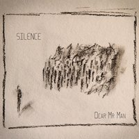 Silence — Dear Mr Man