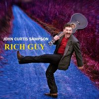 Rich Guy — John Curtis Sampson