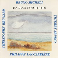 Ballad for Toots — Bruno micheli
