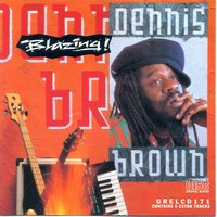 Blazing — Dennis Brown