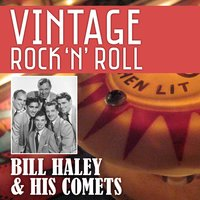 Vintage Rock 'N' Roll: Billy Haley & His Comets — Bill Haley & The Comets