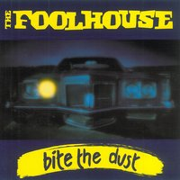 Bite the Dust — Fool House