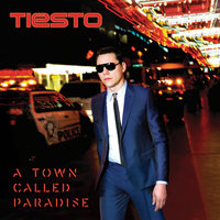 A Town Called Paradise — Tiësto