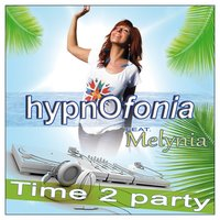 Time 2 Party (feat. Melynia) - Single — Hypnofonia