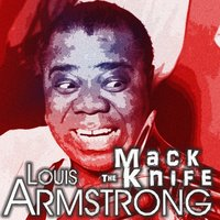 Mack the Knife — Louis Armstrong