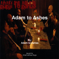 Adam to Ashes — Adam to Ashes
