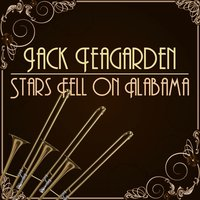 Stars Fell on Alabama — Jack Teagarden