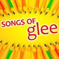 Songs of Glee — Pop Voice Nation