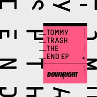 The End — Tommy Trash