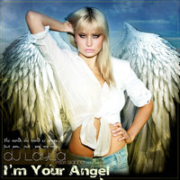 I'm Your Angel (feat. Sianna) — Dj Layla