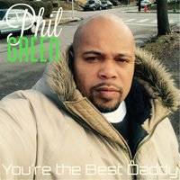 You're the Best Daddy — Phil Green