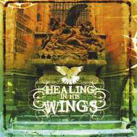 Healing in His Wings — Singing in the Spirit