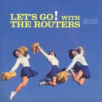 Let's Go! With The Routers — The Routers