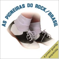 As Pioneiras do Rock Brasil — сборник, Varios