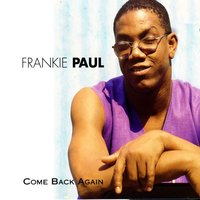 Come Back Again — Frankie Paul