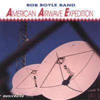 American Airwave Expedition — Bob Boyle Band