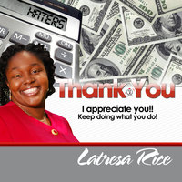 Thank You Haters — Latresa Rice