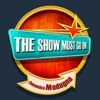 THE SHOW MUST GO ON with Domenico Modugno — Domenico Modugno
