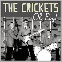 Oh Boy! — The Crickets