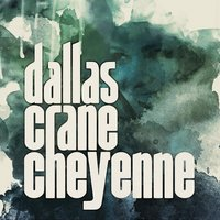 Cheyenne — Dallas Crane