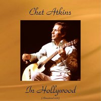 Chet Atkins in Hollywood — Chet Atkins, Dennis Farnon And His Orchestra