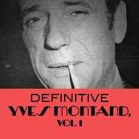 Definitive Yves Montand, Vol. 1 — Yves Montand